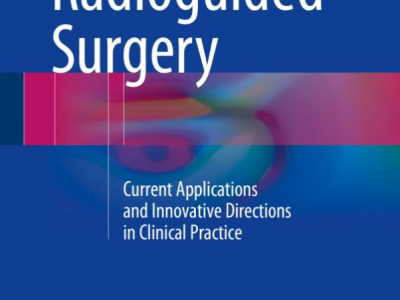 Now available: Radioguided Surgery: Current Applications and Innovative Directions in Clinical Practice